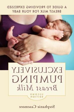 Exclusively Pumping Breast Milk: A Guide to Providing Expres