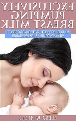 Exclusively Pumping Breast Milk: My Journey of Exclusively P